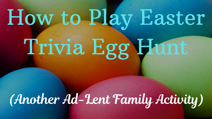 Easter Trivia Egg Hunt