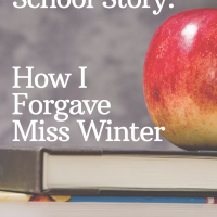 A Childhood School Story: How I Forgave Miss Winter