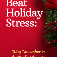 Beat Holiday Stress: Why November is the Perfect Time to Plan for Christmas